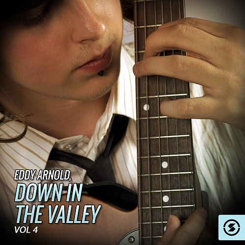 Eddy Arnold, Down In The Valley, Vol. 4 by Eddy Arnold