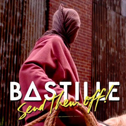 Send Them Off! by Bastille