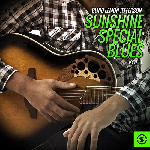 Blind Lemon Jefferson, Sunshine Special Blues, Vol. 1 by Blind Lemon Jefferson