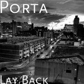 Lay Back by Porta