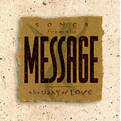 Songs From the Message: The Way of Love by Various Artists
