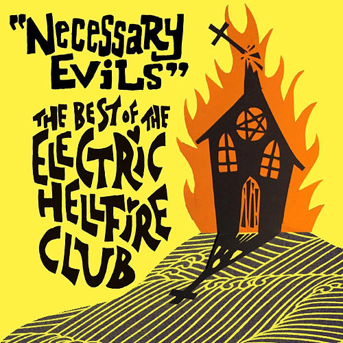 Necessary Evils - The Best Of by Electric Hellfire Club