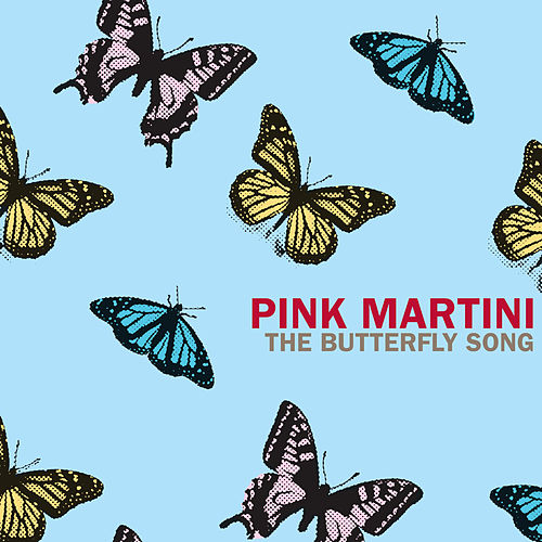 The Butterfly Song by Pink Martini