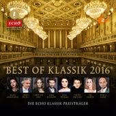 Best Of Klassik 2016 - Die ECHO Klassik-Preisträger von Various Artists