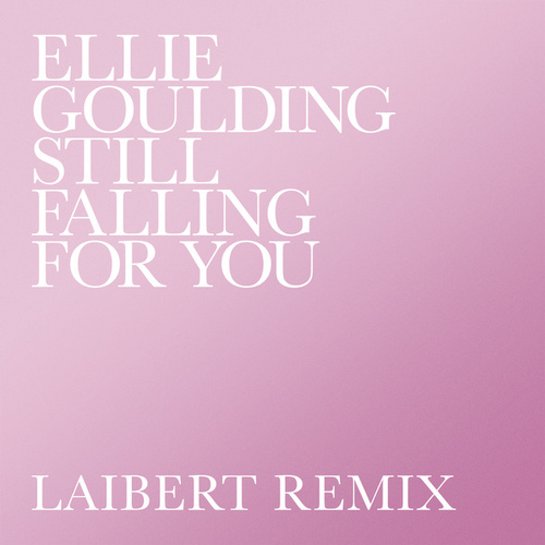 Still Falling For You (Laibert Remix) von Ellie Goulding