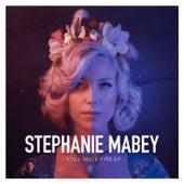I Still Taste Fire - EP by Stephanie Mabey