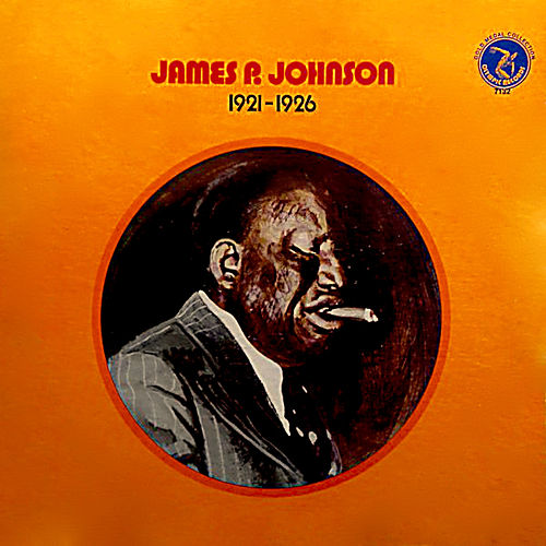 1921 - 1926 by James P. Johnson