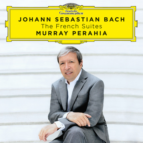 Johann Sebastian Bach: The French Suites by Murray Perahia