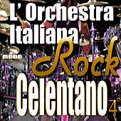 L'Orchestra Italiana - Adriano Celentano Rock Vol. 4 by Various Artists