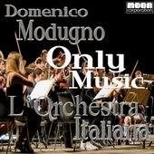 L'Orchestra Italiana - Only Music Domenico Modugno by Domenico