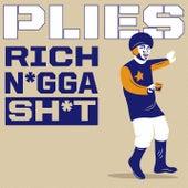Rich N*gga Sh*t by Plies