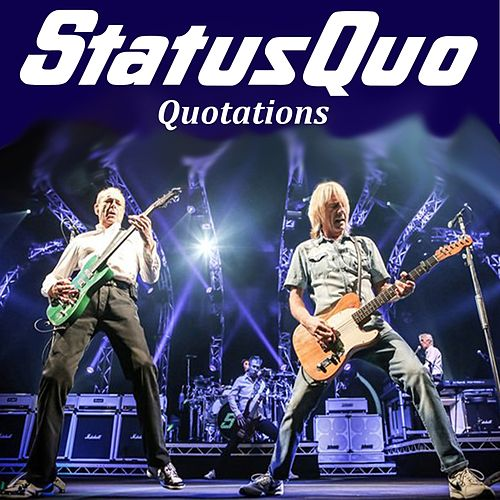 Quotations by Status Quo