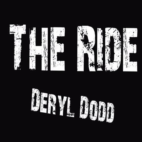 The Ride by Deryl Dodd