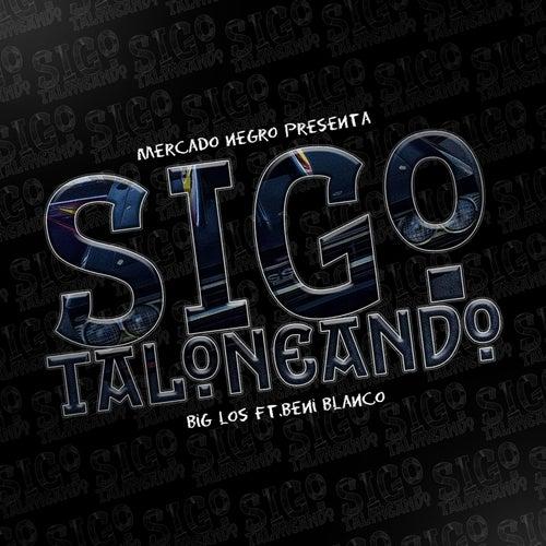 Sigo Taloneando (feat. Beni Blanco) by Big Los
