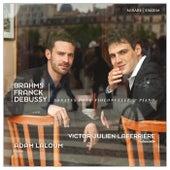 Brahms, Franck & Debussy: Sonates pour violoncelle & piano by Victor Julien Laferrière and Adam Laloum
