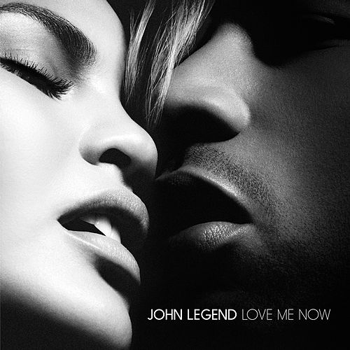 Love Me Now by John Legend
