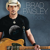 Today by Brad Paisley