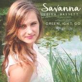 Greenlight, Go by Savanna Leigh Bassett