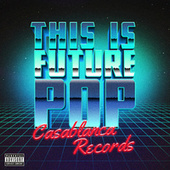 This Is Future Pop by Various Artists