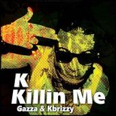 Killin Me by KK