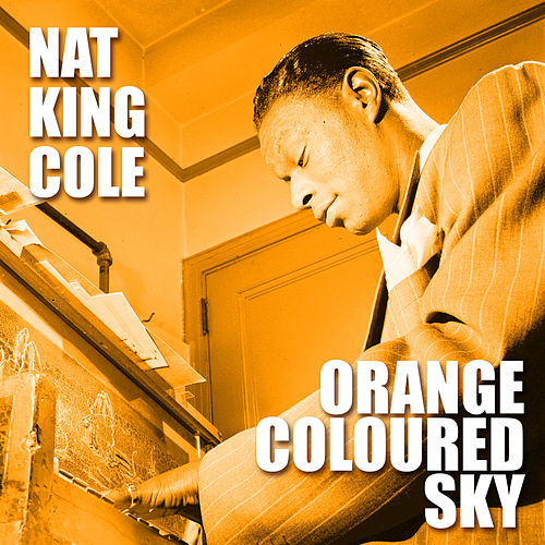 Orange Coloured Sky by Nat King Cole