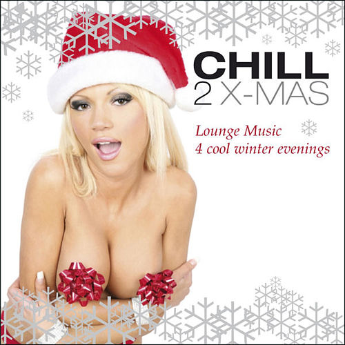 Chill 2 X-Mas - lounge music 4 cool winter evenings by Various Artists
