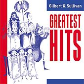 Gilbert and Sullivan Greatest Hits by Various Artists