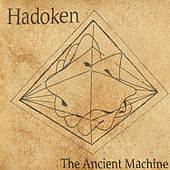 The Ancient Machine by Hadoken