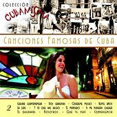 Colección Cubanísima Vol. 2 - Canciones Famosas de Cuba by Various Artists