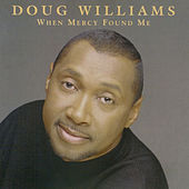 When Mercy Found Me by Doug Williams