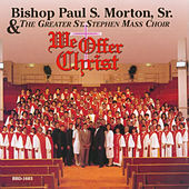 We Offer Christ by Bishop Paul S. Morton, Sr.
