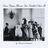 New Piano Music for Ballet Class Ii by Patience Clements