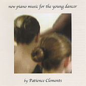 New Piano Music for the Young Dancer by Patience Clements