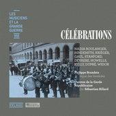 Célébrations (Les musiciens et la Grande Guerre, Vol. 8) by Various Artists