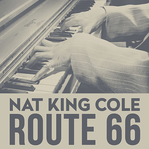 Route 66 von Nat King Cole