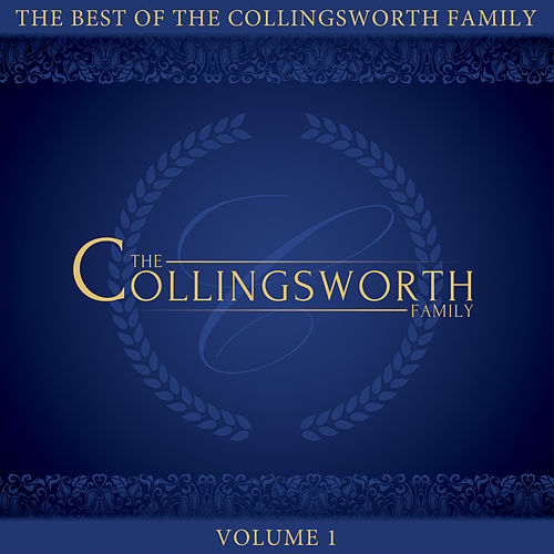 The Best of the Collingsworth Family, Vol. 1 by The Collingsworth Family