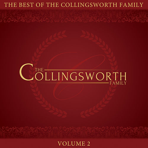 The Best of the Collingsworth Family, Vol. 2 by The Collingsworth Family