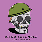 Fight Forever by Disco Ensemble