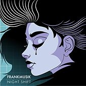 Night Shift by FrankMusik