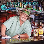 I Need a New Island by Jimmy Parrish