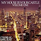 My House Is Your Castle, Vol. One - Selected House Tunes by Various Artists