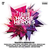 !Solid House Heroes - 2016 by Various Artists
