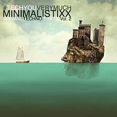 Minimalistixx, Vol. 2 (Minimal Techno Traxx) by Various Artists
