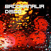 Bacchanalia Disco - Shut Up and Dance by Various Artists