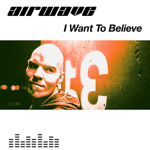 I Want To Believe by Airwave