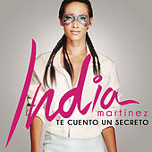 Te Cuento un Secreto by India Martinez