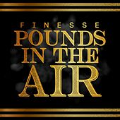 Pounds in the Air (feat. Live Sosa) by Finesse