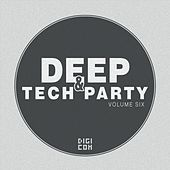 Deep & Tech Party, Vol. 6 by Various Artists
