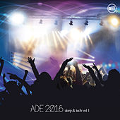 Ade 2016 Deep & Tech, Vol. 1 by Various Artists