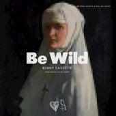 Be Wild - Single by Benny Cassette